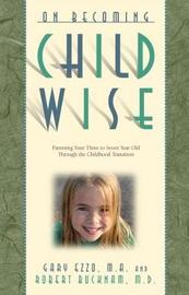 On Becoming Childwise by Gary Ezzo