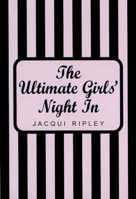 Ultimate Girls Night in by Jacqui Ripley image