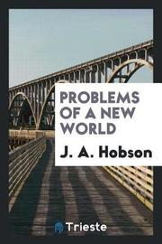 Problems of a New World by J.A. Hobson image