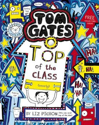 Tom Gates: Top of the Class (Nearly) by Liz Pichon