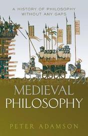 Medieval Philosophy by Peter Adamson