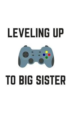 Leveling Up To Big Sister by Big Sister