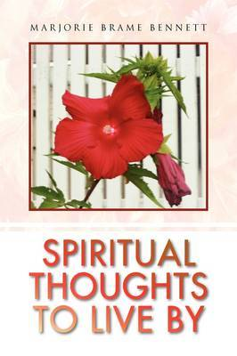 Spiritual Thoughts to Live by by Marjorie Brame Bennett image