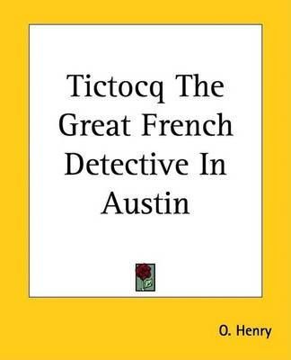 Tictocq The Great French Detective In Austin by O Henry image