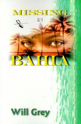 Missing in Bahia by Will Grey