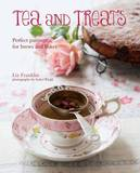 Tea and Treats: Perfect pairings for brews and bakes by Liz Franklin