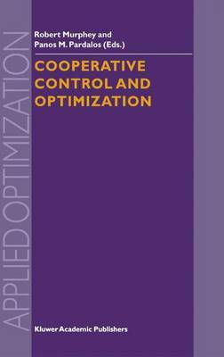 Cooperative Control and Optimization