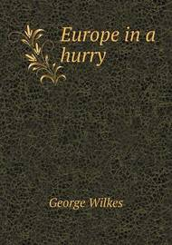 Europe in a Hurry by George Wilkes image