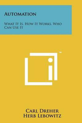 Automation: What It Is, How It Works, Who Can Use It by Carl Dreher