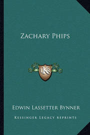 Zachary Phips by Edwin Lassetter Bynner
