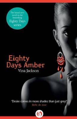 Eighty Days Amber by Vina Jackson