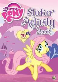 My Little Pony: Sticker Activity Book by My Little Pony