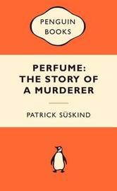 Perfume: The Story of a Murderer (Popular Penguins) by Patrick Suskind
