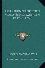 Der Nurnbergischen Munz-Belustigungen, Part 2 (1765) by Georg Andreas Will