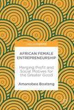 African Female Entrepreneurship by Amanobea Boateng