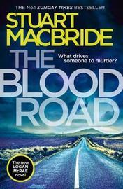 The Blood Road by Stuart MacBride