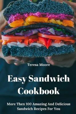 Easy Sandwich Cookbook by Teresa Moore image