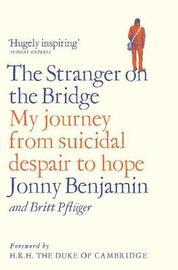 The Stranger on the Bridge by Jonny Benjamin