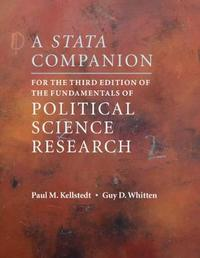 A Stata Companion for the Third Edition of The Fundamentals of Political Science Research by Paul M. Kellstedt