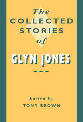 The Collected Stories of Glyn Jones by Glyn Jones image