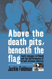 Above the Death Pits, Beneath the Flag by Jackie Feldman image