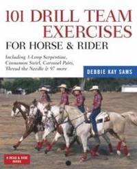 101 Drill Team Excercises for Horse & Rider by Debbie Kay Sams image