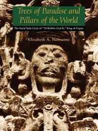 Trees of Paradise and Pillars of the World by Elizabeth A. Newsome