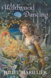Wildwood Dancing by Juliet Marillier image
