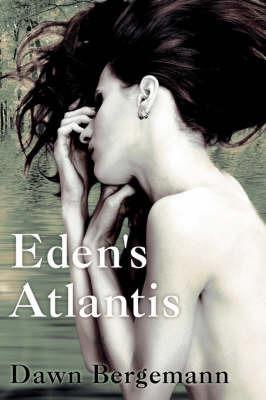 Eden's Atlantis by Dawn Bergemann