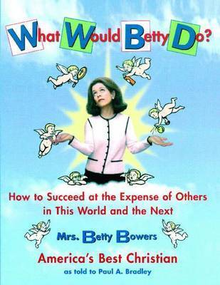 What Would Betty Do by . Bradley