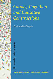 Corpus, Cognition and Causative Constructions by Gaetanella Gilquin image