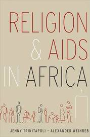 Religion and AIDS in Africa by Alexander Weinreb