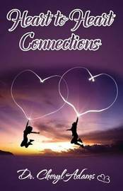 Heart to Heart Connections by Dr Cheryl Adams