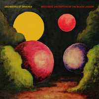Brothers And Sisters Of The Black Lagoon (LP) by Orchestra Of Spheres