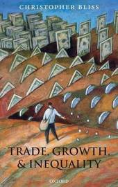 Trade, Growth, and Inequality by Christopher Bliss