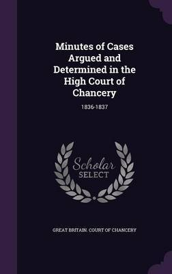 Minutes of Cases Argued and Determined in the High Court of Chancery image