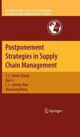 Postponement Strategies in Supply Chain Management by T.C.Edwin Cheng