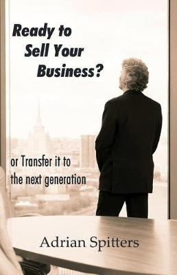 Ready to Sell Your Business by Adrian Spitters Cfp image