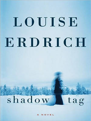 Shadow Tag Large Print by Louise Erdrich image