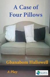 A Case of Four Pillows by Gbanabom Hallowell