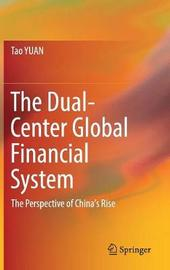 The Dual-Center Global Financial System by Tao Yuan