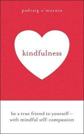 Kindfulness by Padraig O'Morain