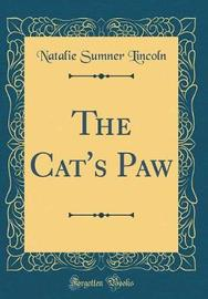 The Cat's Paw (Classic Reprint) by Natalie Sumner Lincoln