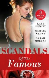 Scandals Of The Famous/The Scandalous Princess/The Man Behind The Scars/Defying The Prince by Caitlin Crews