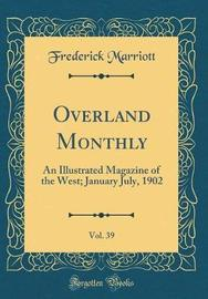 Overland Monthly, Vol. 39 by Frederick Marriott image