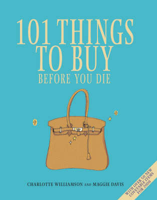101 Things to Buy Before You Die: 2008 by Charlotte Williamson image