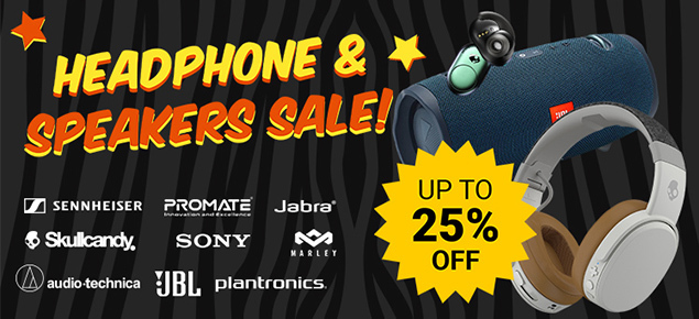 Headphone & Speaker SALE!