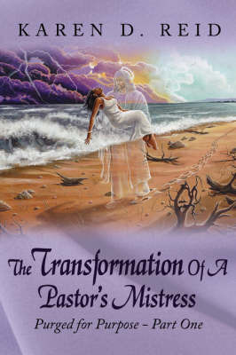 The Transformation Of A Pastor's Mistress by Karen D. Reid image