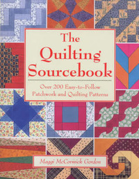 The Quilting Source Book: Over 200 Easy-to-follow Patchwork and Quilting Patterns by Maggi McCormick Gordon image