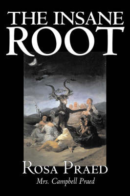 The Insane Root by Rosa Praed image